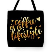 Text Art Coffee Is A Lifestyle - Golden And Black Tote Bag