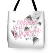 Text Art Coffee Is A Lifestyle Tote Bag