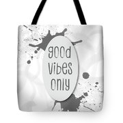 Text Art Good Vibes Only - Grey Tote Bag