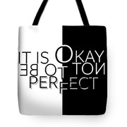 Text Art It Is Okay Not To Be Perfect Tote Bag