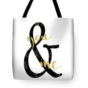Text Art Just You And Me Tote Bag