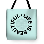 Text Art Life Is Beautiful - Carpe Diem Tote Bag
