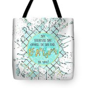 Text Art She Believed - Cyan White - Splashes Tote Bag