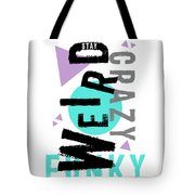 Text Art Stay Weird Tote Bag
