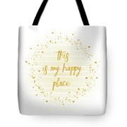 Text Art This Is My Happy Place - Hearts, Stars And Splashes Tote Bag