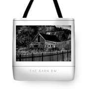 The Barn Bw Poster Tote Bag