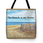 The Beach Is My Home Tote Bag