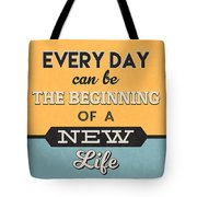 The Beginning Of A New Life Tote Bag
