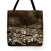 The Burning Of San Francisco Panoramic View Of San Francisco From Twin Peaks April 1906 Tote Bag