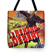 The Desert Fox  James Mason Theatrical Poster Number 2 1951 Color Added 2016 Tote Bag