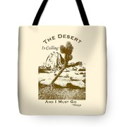 The Desert Is Calling And I Must Go - Brown Tote Bag