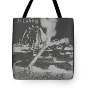 The Desert Is Calling And I Must Go - Gray Tote Bag