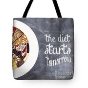 The Diet Starts Tomorrow Tote Bag