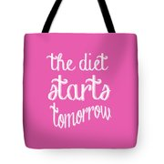 The Diet Starts Tomorrow Tee Tote Bag