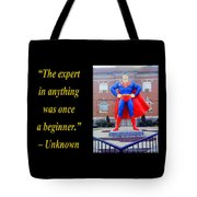 The Expert In Anything Was Once A Beginner Tote Bag