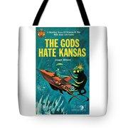 The Gods Hate Kansas Tote Bag