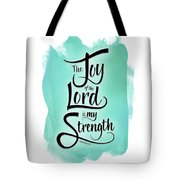 The Joy Of The Lord Tote Bag by Shevon Johnson
