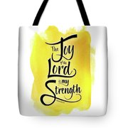 The Joy Of The Lord - Yellow Tote Bag by Shevon Johnson