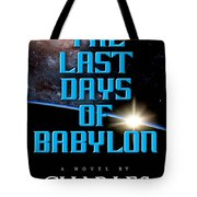 The Last Days Of Babylon Book Cover Tote Bag