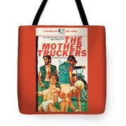 The Mother Truckers Tote Bag