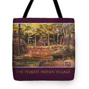 The Pequot Indian Village Tote Bag