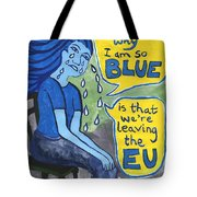 The Reason Why I Am So Blue Tote Bag