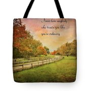 The Right Words To Live By Tote Bag