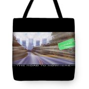 The Road To Nowhere Tote Bag
