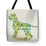The Schnauzer Dog Watercolor Painting / Typographic Art Tote Bag
