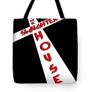 The Slaughterhouse Tote Bag