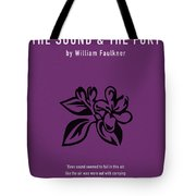 The Sound And The Fury Greatest Books Ever Series 018 Tote Bag