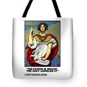 The Sword Is Drawn - The Navy Upholds It Tote Bag