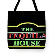 The Tequila House, New Orleans Tote Bag