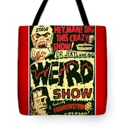 The Weird Show Poster Tote Bag
