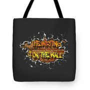 The Writing Is On The Wall Tote Bag