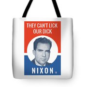 They Can't Lick Our Dick - Nixon '72 Election Poster Tote Bag