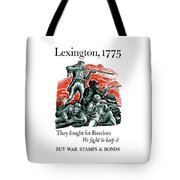 They Fought For Freedom - We Fight To Keep It Tote Bag