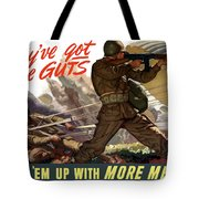 They've Got The Guts Tote Bag