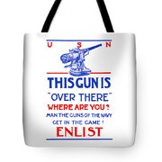 This Gun Is Over There - Usn Ww1 Tote Bag