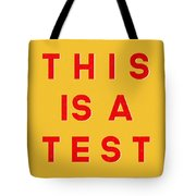 This Is A Test Tote Bag