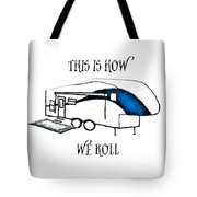 This Is How We Roll     Rv Humor Tote Bag