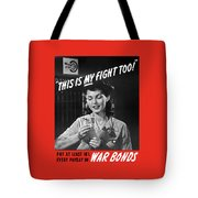 This Is My Fight Too - Ww2 Tote Bag