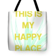 This Is My Happy Place- Art By Linda Woods Tote Bag