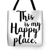 This Is My Happy Place Tote Bag