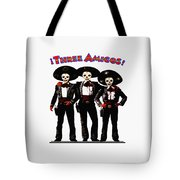 Three Amigos - Day Of The Dead Tote Bag