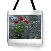 Three Red Mums Poster Tote Bag