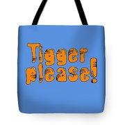 Tigger Please Tote Bag
