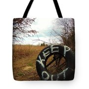 Tired Sign Says Keep Out Tote Bag