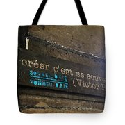 To Create Is To Remember Tote Bag