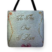 To The One I Love Tote Bag